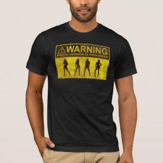 Warning Photo Session in Progress T-Shirt
