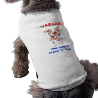 Warning Pitbull Licked to Death Sleeveless Dog Shirt