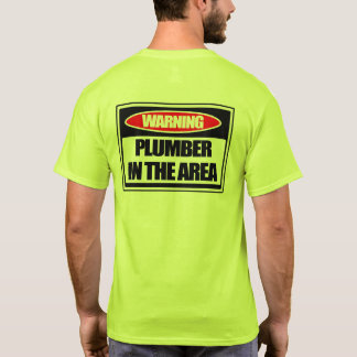 Warning Plumber in the Area T-Shirt