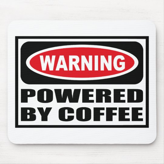 Warning POWERED BY COFFEE Mousepad