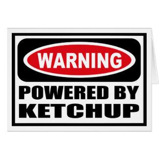 Warning POWERED BY KETCHUP Greeting Card
