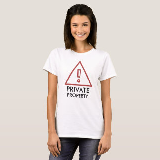 Warning! Private Property T-Shirt