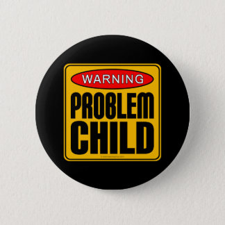Warning: Problem Child 6 Cm Round Badge