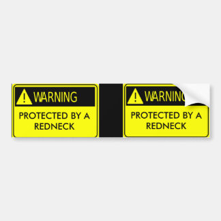 Warning Protected by a Redneck Car Bumper Sticker