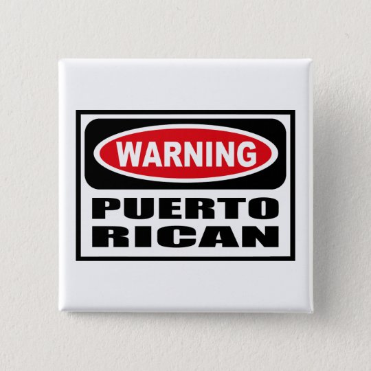 Warning PUERTO RICAN Button