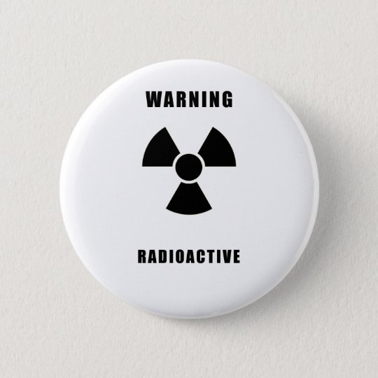 Warning: Radioactive T-Shirt 6 Cm Round Badge