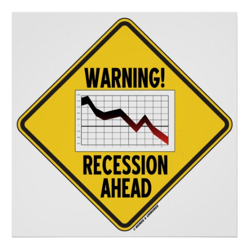 Warning! Recession Ahead (Yellow Diamond Sign) Poster