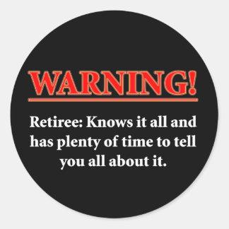 WARNING- Retiree - Knows it all.... Classic Round Sticker