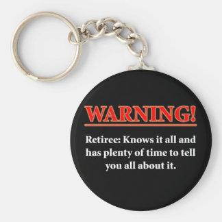 WARNING- Retiree - Knows it all.... Keychain