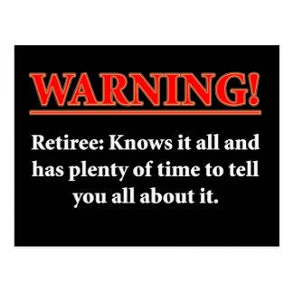 WARNING- Retiree - Knows it all.... Postcard