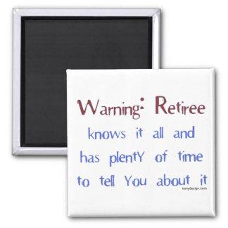 Warning Retiree Magnet