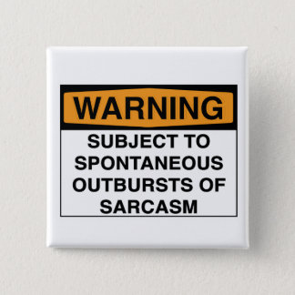 Warning - Sarcasm 15 Cm Square Badge