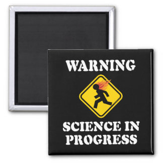 Warning Science In Progress - Funny Caution Sign Square Magnet