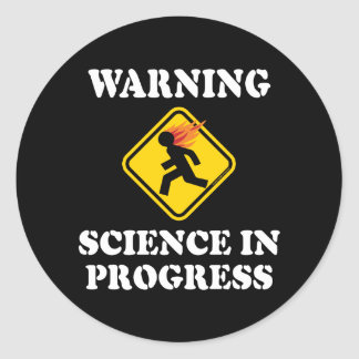 Warning Science In Progress Classic Round Sticker