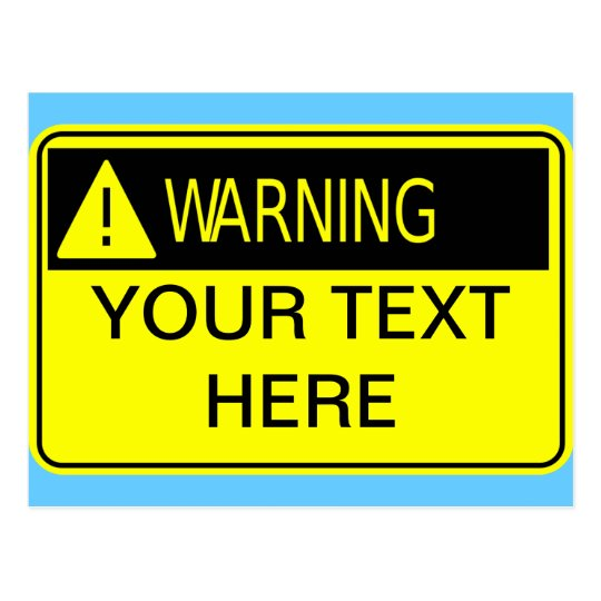Warning Sign Add Your Own Text Postcard