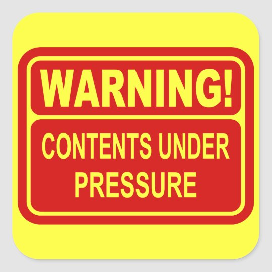 Warning Sign Contents Under Pressure Design Square Sticker