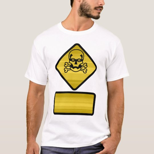 Warning Sign - Customise T-Shirt
