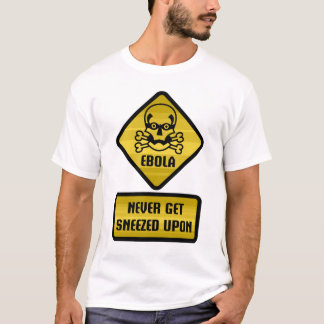 Warning Sign - Ebola T-Shirt