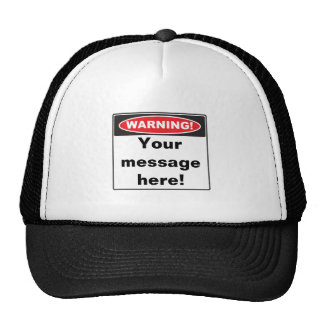 Warning Sign Hat - You customize with your message