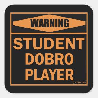Warning! Student Dobro Player! Square Sticker