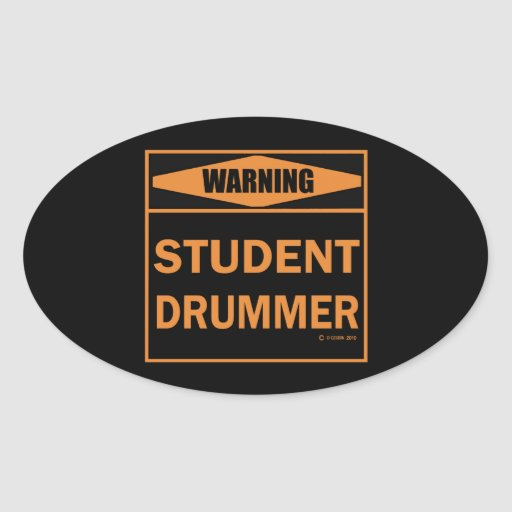 Warning! Student Drummer! Oval Stickers