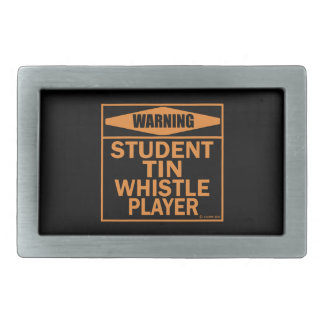 Warning! Student Tin Whistle Player! Belt Buckle