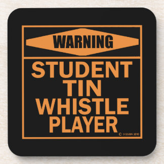 Warning Student Tin Whistle Player Drink Coaster