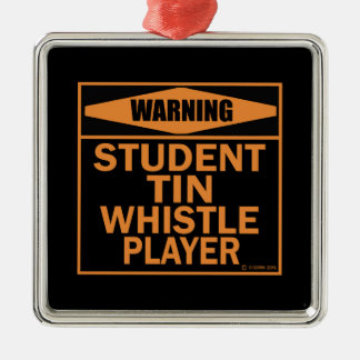 Warning! Student Tin Whistle Player! Ornament