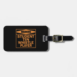 Warning! Student Tin Whistle Player! Tag For Bags