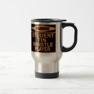 Warning! Student Tin Whistle Player! Stainless Steel Travel Mug