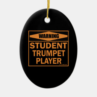 Warning! Student Trumpet Player! Christmas Ornament