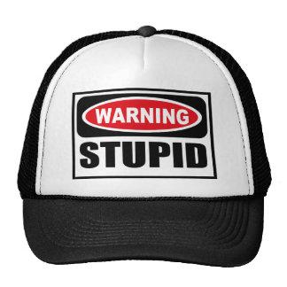 Warning STUPID Hat