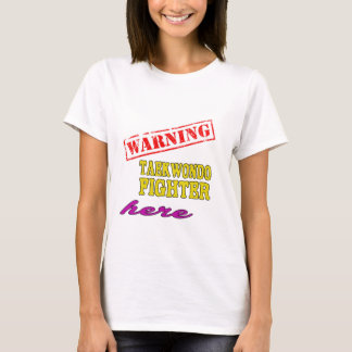 Warning Taekwondo Fighter T-Shirt