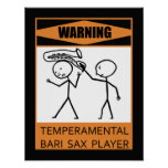 Warning Temperamental Bari Sax Player Poster