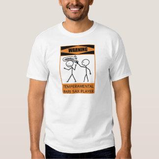 Warning Temperamental Bari Sax Player Shirts
