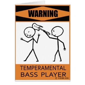 Warning Temperamental Bass Player Card