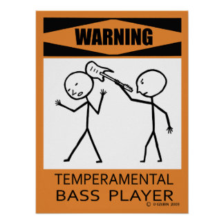 Warning Temperamental Bass Player Poster