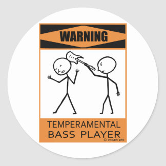 Warning Temperamental Bass Player Round Sticker