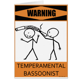 Warning Temperamental Bassoonist Card