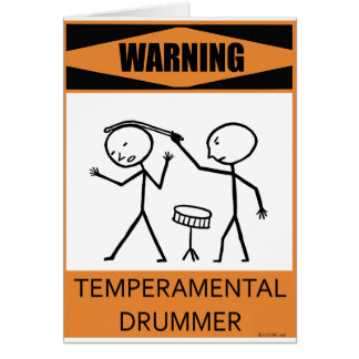 Warning Temperamental Drummer Card