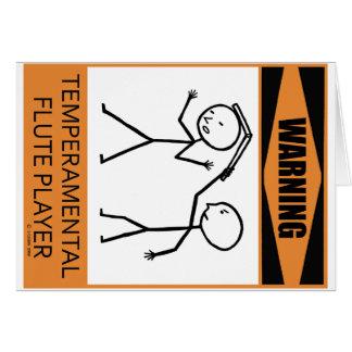 Warning Temperamental Flute Player Greeting Card