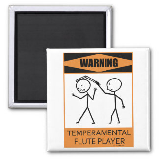 Warning Temperamental Flute Player Magnets