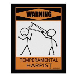 Warning Temperamental Harpist Poster