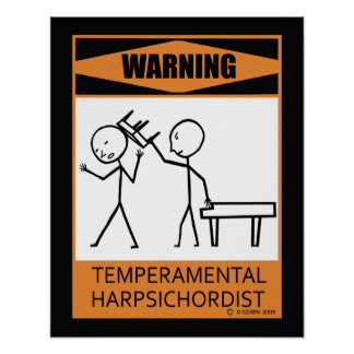 Warning Temperamental Harpsichordist Poster
