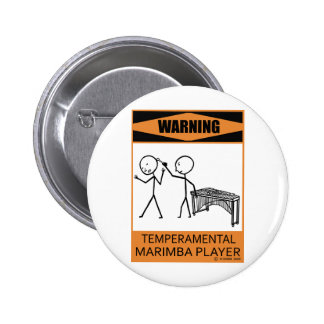 Warning Temperamental Marimba Player 6 Cm Round Badge