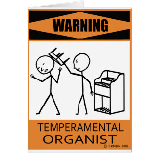 Warning Temperamental Organist Card