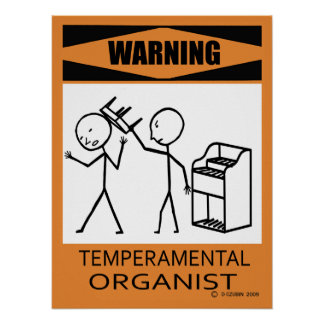 Warning Temperamental Organist Poster