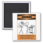 Warning Temperamental Organist Refrigerator Magnet