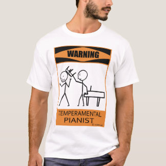Warning Temperamental Pianist T-Shirt