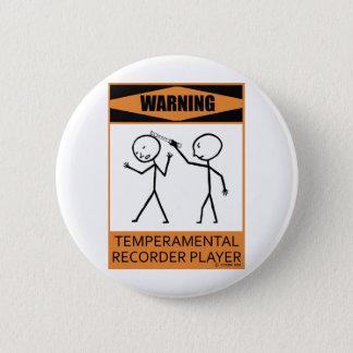 Warning Temperamental Recorder Player 6 Cm Round Badge